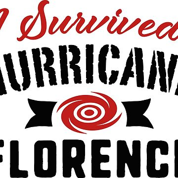 I Survived Hurricane Florence by CreativeTrail