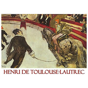 The Circus by Henri de Toulouse-Lautrec by Chunga