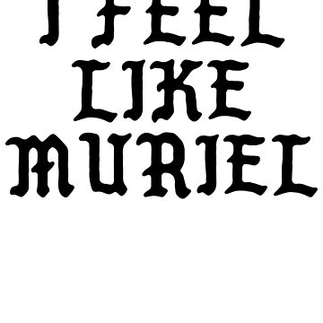 I FEEL LIKE Muriel - Cool Pablo Hipster Name Sticker by uvijalefx