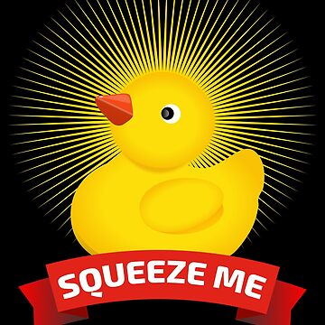 Squeeze me rubber duck funny design by jcaladolopes