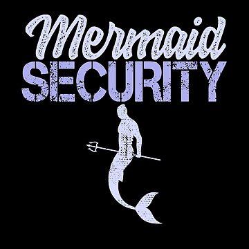 Mermaid Security Cute Mermaid Theme Birthday Gift by Teeshirtrepub