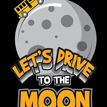 Let's go to the moon Bus Bus driver funny by tamerch