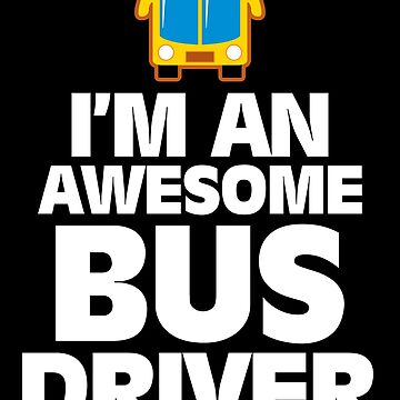 I am a great bus driver gift Father's Day by tamerch