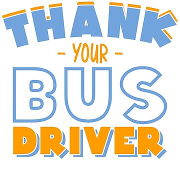 Thank you your bus driver bus gift trip by tamerch