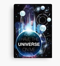 I've got the universe on me Canvas Print
