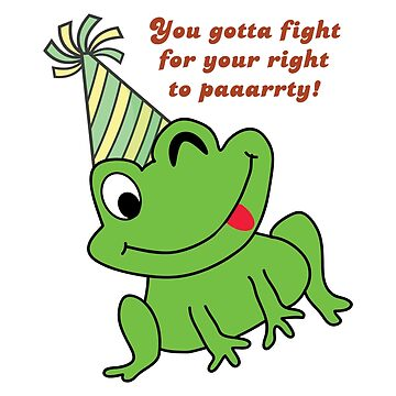Frog Green - You Gotta Fight for your Right to Party by bza84