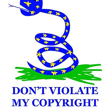 Don't Violate My Copyright Snek, Article 13 Compliance by Joe-okes