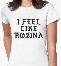 I Feel Like Rosina - Cool Pablo Hipster Name Sticker Women's Fitted T-Shirt