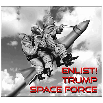 Enlist! Trump Space Force by Chunga