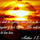 Matthew 13:43 by R&PChristianDesign &Photography