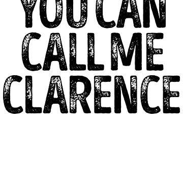 You Can Call Me Clarence - Custom Merch Apparel For Kids by kobiwabx