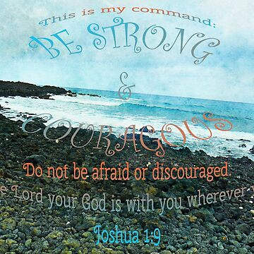 Joshua 1:9 by kcrystalfriend