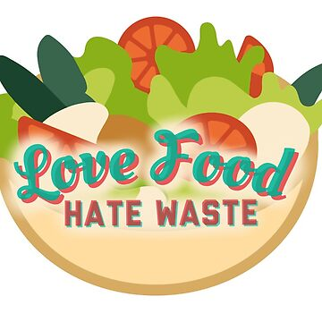 Love Food Hate Waste by Stickers-By-Sam