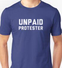 Unpaid Protester Unisex T-Shirt