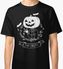 Stay Creepy! Classic T-Shirt