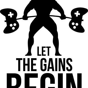 Let the gains begin by maypen1996