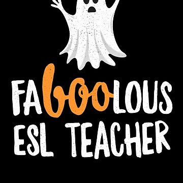 Faboolous (Fabulous) ESL Teacher Halloween T-Shirt Ghost by 14thFloor
