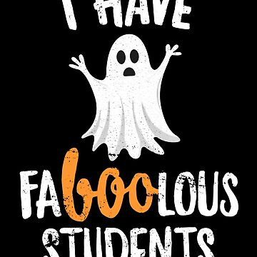 Faboolous (Fabulous) Students Teacher Halloween T-Shirt by 14thFloor