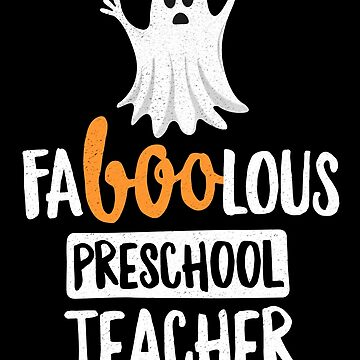 Faboolous (Fabulous) Preschool Teacher Halloween T-Shirt by 14thFloor