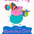 Peppa Pig, Daddy Pig, Daddy of the Birthday Girl, Peppa Pig Family  by ZEETEESAPPAREL