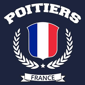 Poitiers France T-shirt by SayAhh