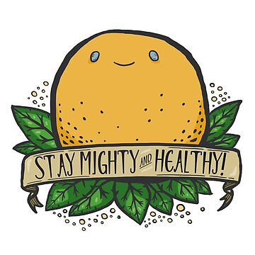 stay mighty and healthy! orange by pinkmo