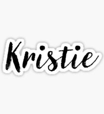 Kristie - Girl Names For Wives Daughters Stickers Tees Sticker