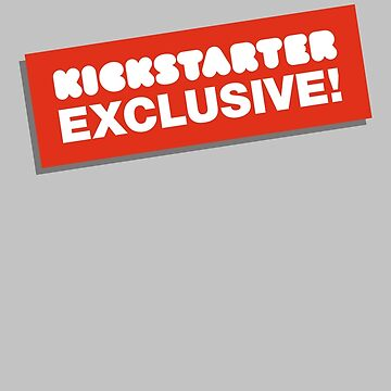 Kickstarter Exclusive! by TONYSTUFF