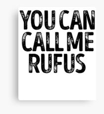 You Can Call Me Rufus - Cool Custom Birthday Names Canvas Print