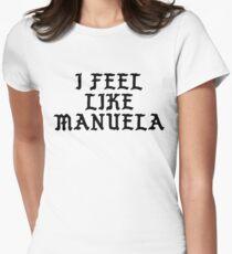 I Feel Like Manuela - Funny PABLO Parody Name Sticker Women's Fitted T-Shirt