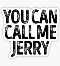 You Can Call Me Jerry - Custom Merch Apparel For Kids Sticker