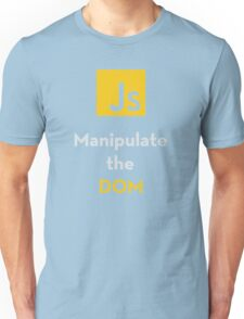 Javascript - Manipulate the DOM Unisex T-Shirt