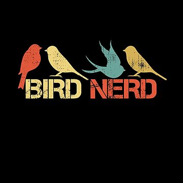 Bird Nerd Birdwatching Birdwatcher Ornithologist Gift by Teeshirtrepub
