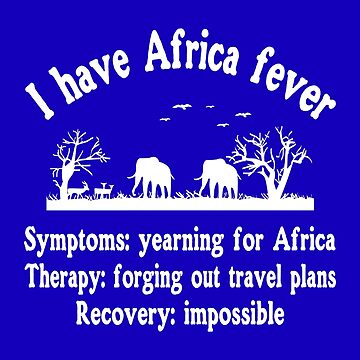 I have Africa fever - I love Africa - Safari by Juttas-Shirts