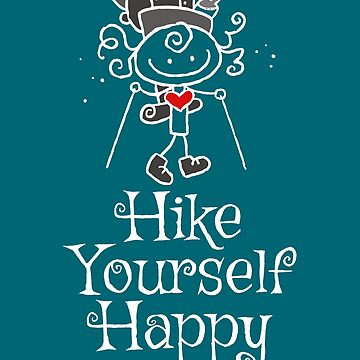 Hike Yourself Happy - gifts for girls that love hiking by Karina2017