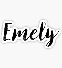 Emely - Cute Names For Girls Stickers & Shirts Sticker