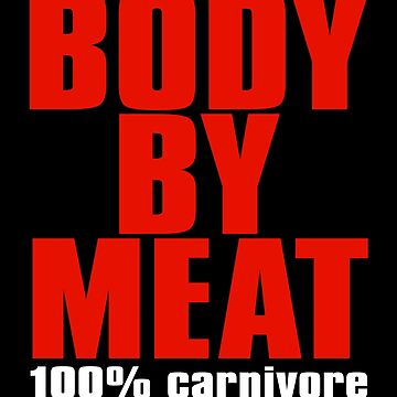 Body by Meat 100% Carnivore by Karina2017