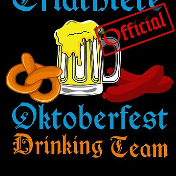 Oktoberfest Triathlete Official Drinking Team Oktoberfest Deutschland Behavior Bier Pretzel Wurst Schnitzel Prost Munich Drinking Deutsch Octoberfest Party by bulletfast