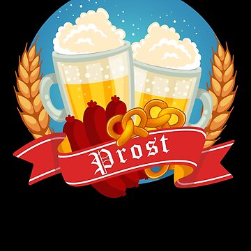 Oktoberfest Prost Bier Beer Bavarian Festival Oktoberfest Prost Munich Drinking Deutsch Octoberfest Party Deutschland Behavior Bier Pretzel Wurst Schnitzel by bulletfast