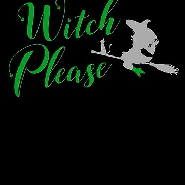 Witch Please & Cat on Broom Halloween Basic Witch Hocus Pocus costume scary spooky things broom trick or treat treating by bulletfast