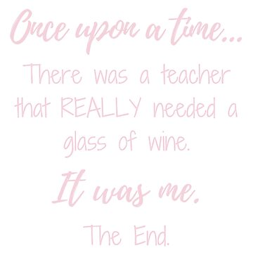 Once Upon A Time There Was A Teacher by MummyOfFour