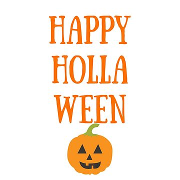 Happy Holla Ween Funny Halloween Tee by karolynmarie
