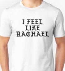 I Feel Like Rachael - Funny PABLO Parody Name Sticker Unisex T-Shirt