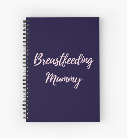 Breastfeeding Mummy  Spiral Notebook