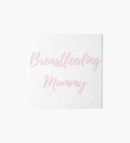 Breastfeeding Mummy  Art Board Print