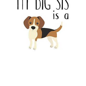 my big sis is a beagle by ApeTown