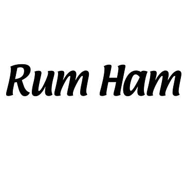 Rum Ham by legor2d2