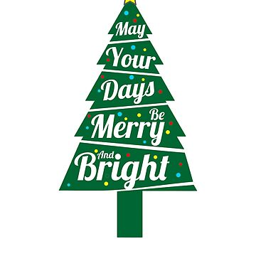 May Your Days Be Merry And Bright, Christmas Shirts, Christmas Shirts For Women, Christmas T Shirt, Christmas T Shirt Women, Christmas Tees by mikevdv2001