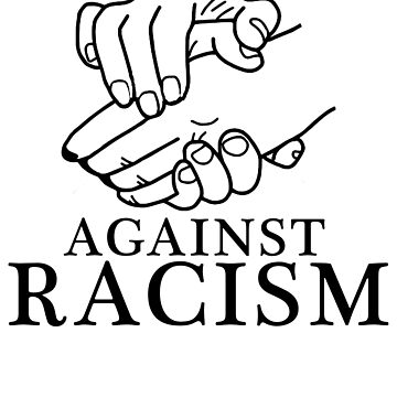 Against Racism - Against Racism by design2try
