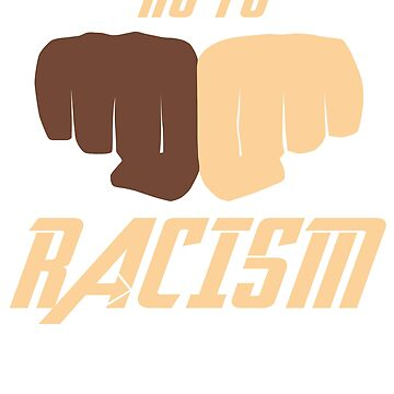 No to racism - No To Racism! by design2try